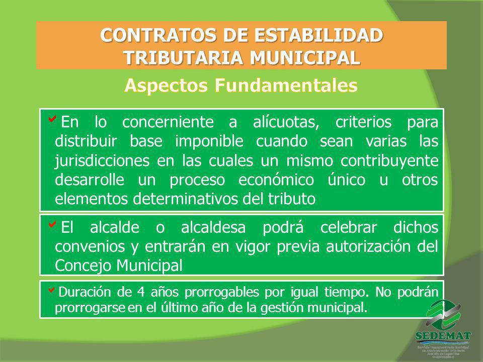 CONTRATOS DE ESTABILIDAD TRIBUTARIA MUNICIPAL En lo concerniente a alícuotas, criterios para distribuir base imponible cuando sean varias las jurisdic
