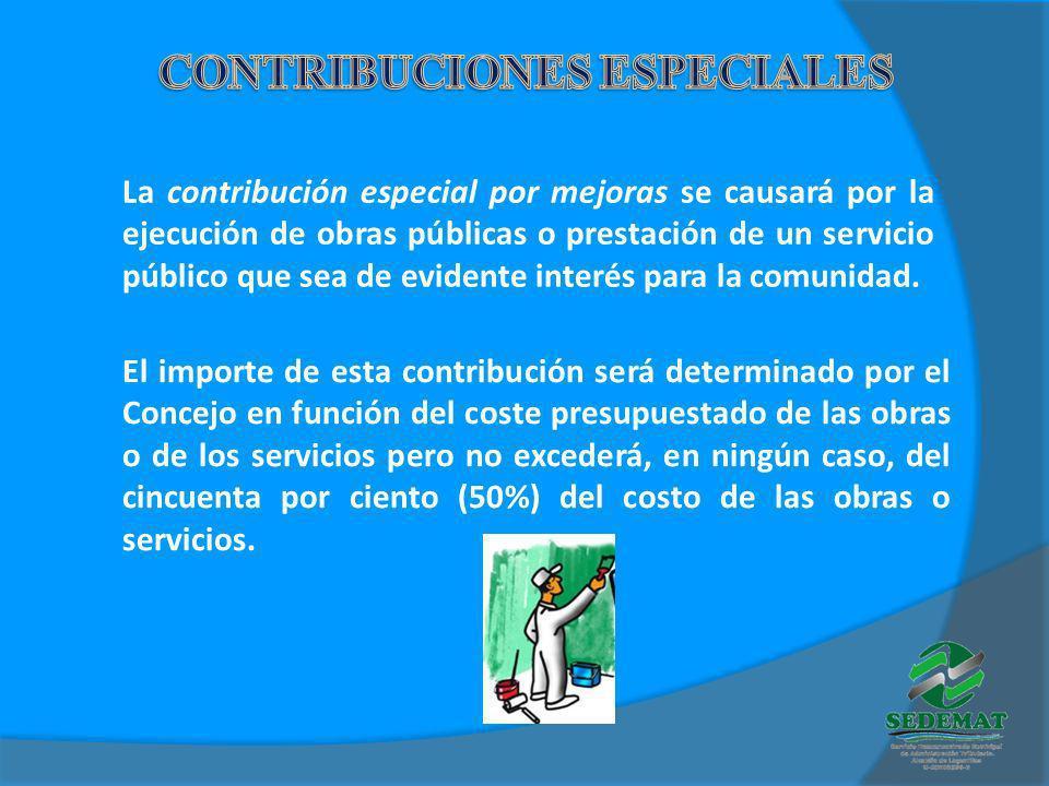 La contribución especial por mejoras se causará por la ejecución de obras públicas o prestación de un servicio público que sea de evidente interés par