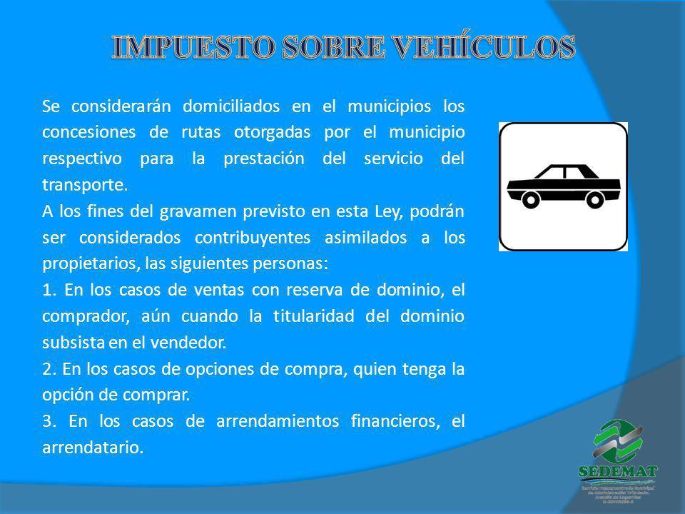 Se considerarán domiciliados en el municipios los concesiones de rutas otorgadas por el municipio respectivo para la prestación del servicio del trans