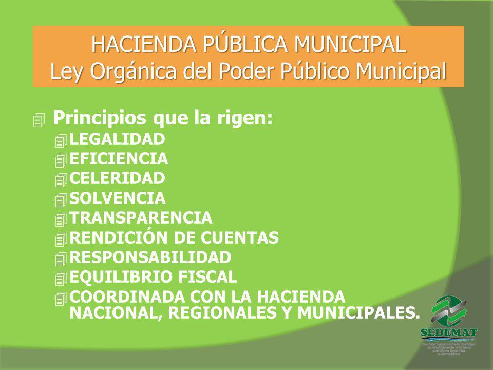 HACIENDA PÚBLICA MUNICIPAL Ley Orgánica del Poder Público Municipal 4 Principios que la rigen: 4 LEGALIDAD 4 EFICIENCIA 4 CELERIDAD 4 SOLVENCIA 4 TRAN