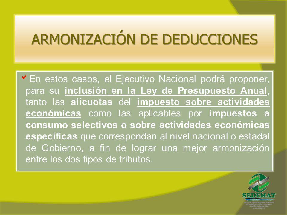 En estos casos, el Ejecutivo Nacional podrá proponer, para su inclusión en la Ley de Presupuesto Anual, tanto las alícuotas del impuesto sobre activid