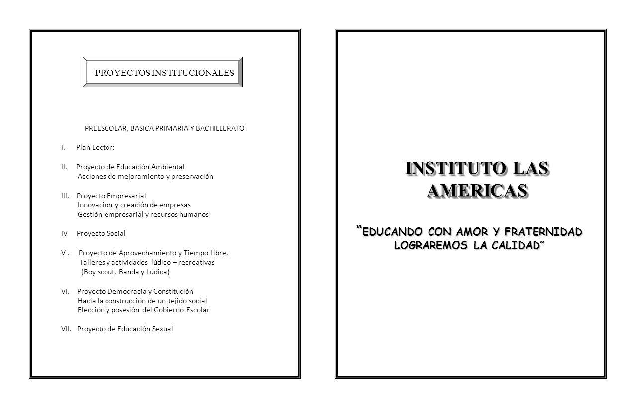 PROYECTOS INSTITUCIONALES PREESCOLAR, BASICA PRIMARIA Y BACHILLERATO I.Plan Lector: II.Proyecto de Educación Ambiental Acciones de mejoramiento y pres