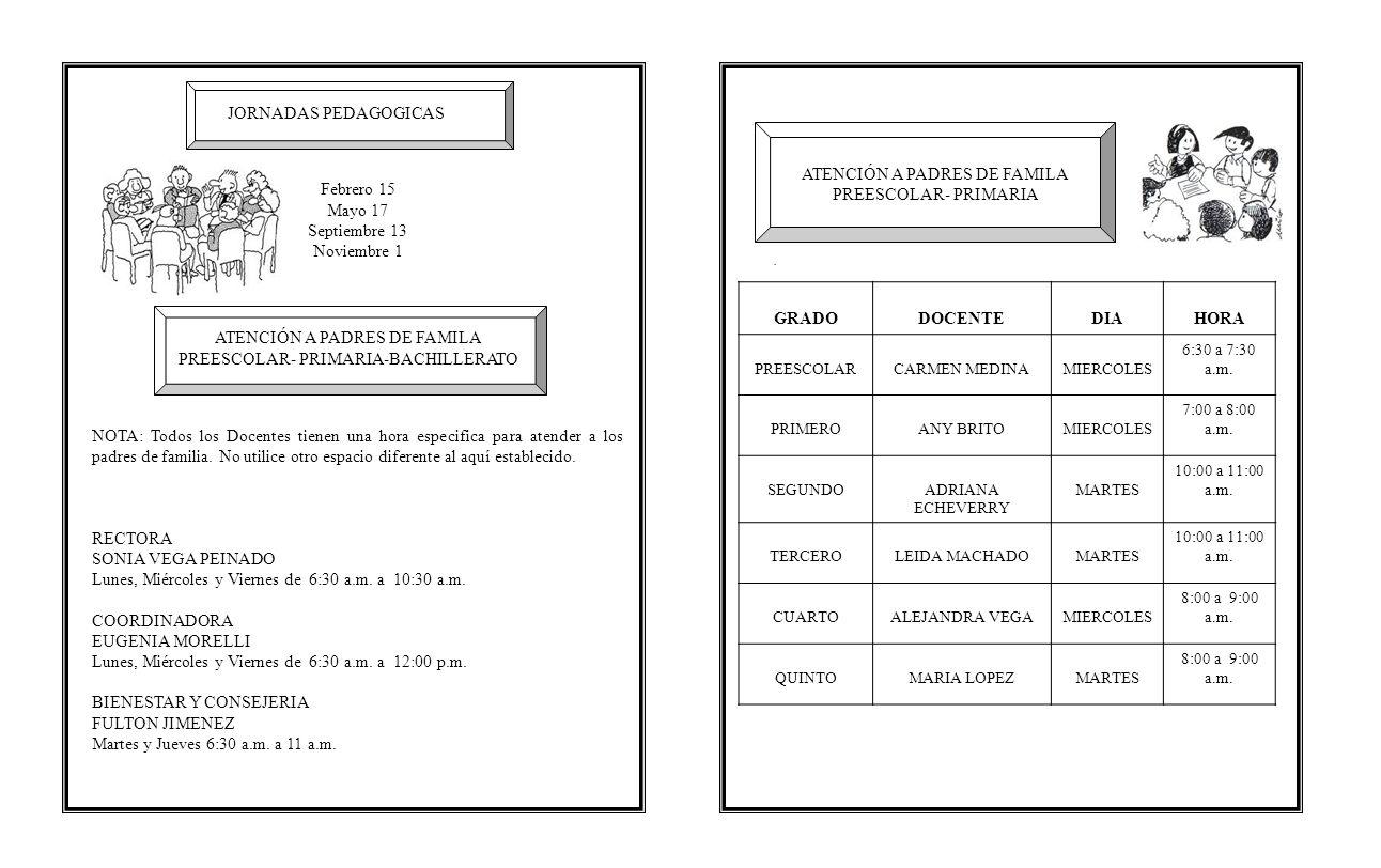 . ATENCIÓN A PADRES DE FAMILA PREESCOLAR- PRIMARIA Febrero 15 Mayo 17 Septiembre 13 Noviembre 1 NOTA: Todos los Docentes tienen una hora especifica pa