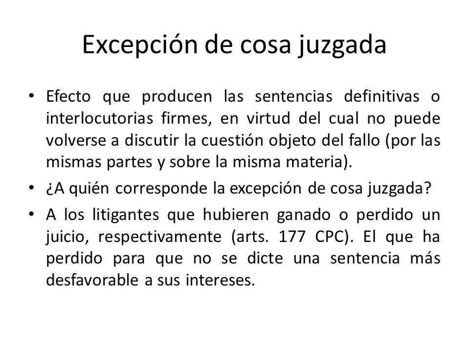 Excepción de cosa juzgada Efecto que producen las sentencias definitivas o interlocutorias firmes, en virtud del cual no puede volverse a discutir la cuestión objeto del fallo (por las mismas partes y sobre la misma materia).