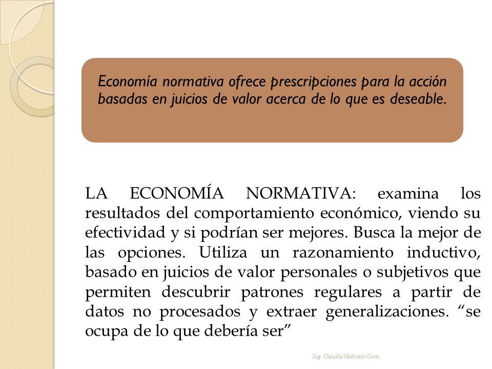 LA ECONOMÍA NORMATIVA: examina los resultados del comportamiento económico, viendo su efectividad y si podrían ser mejores. Busca la mejor de las opci