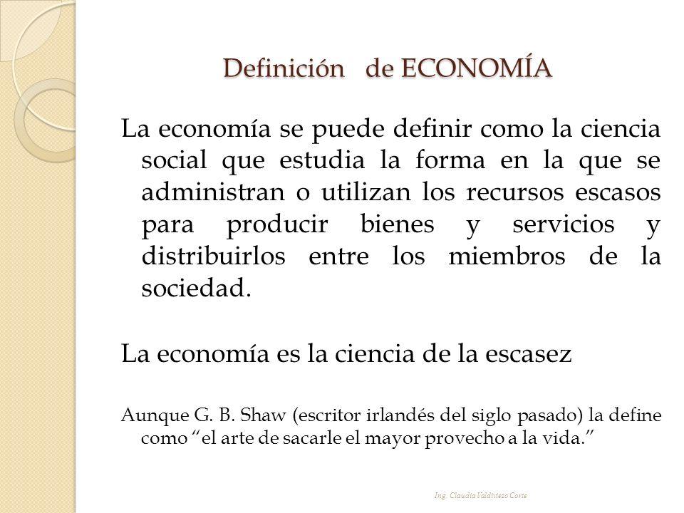 Definición de ECONOMÍA La economía se puede definir como la ciencia social que estudia la forma en la que se administran o utilizan los recursos escas