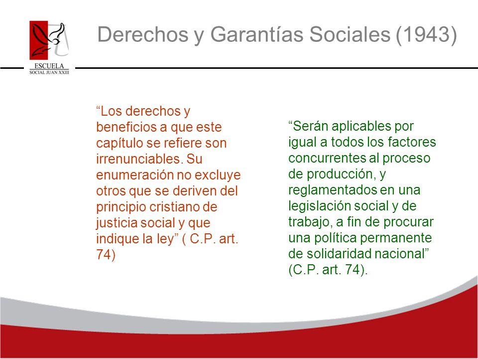 Derechos y Garantías Sociales (1943) Los derechos y beneficios a que este capítulo se refiere son irrenunciables. Su enumeración no excluye otros que