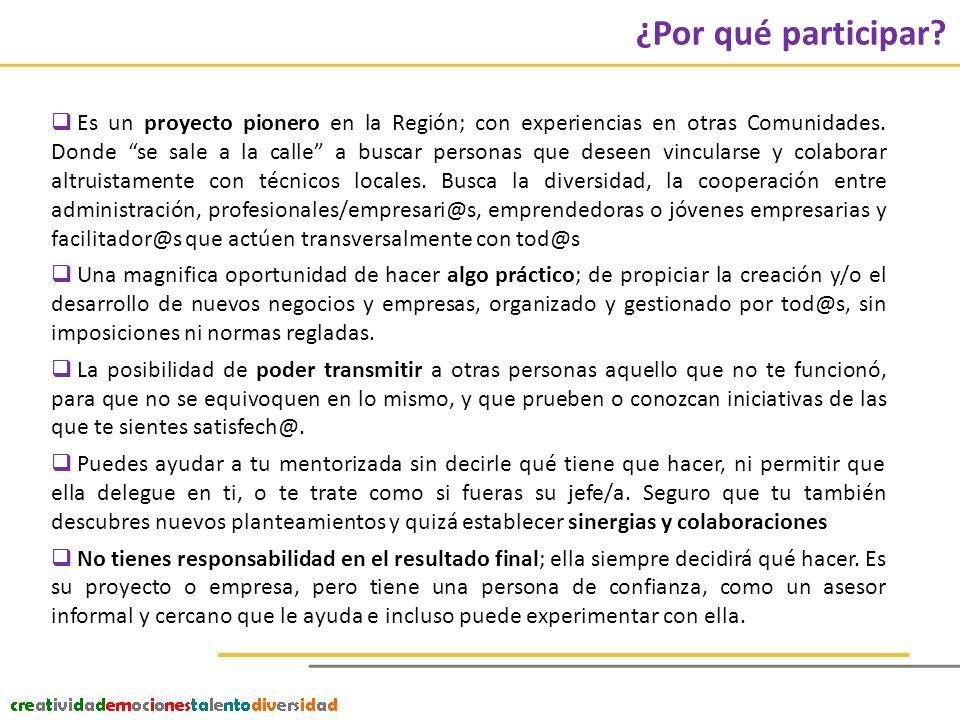 ¿Por qué participar. Es un proyecto pionero en la Región; con experiencias en otras Comunidades.