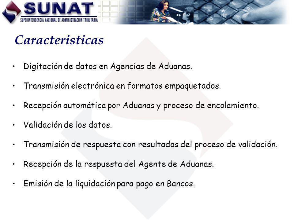 Digitación de datos en Agencias de Aduanas. Transmisión electrónica en formatos empaquetados. Recepción automática por Aduanas y proceso de encolamien