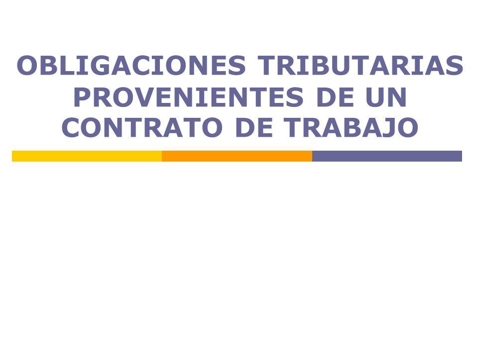 OBLIGACIONES TRIBUTARIAS PROVENIENTES DE UN CONTRATO DE TRABAJO
