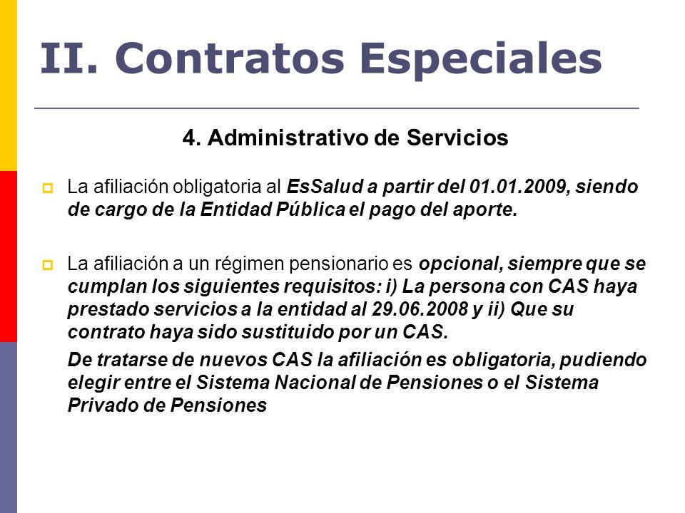 4. Administrativo de Servicios La afiliación obligatoria al EsSalud a partir del 01.01.2009, siendo de cargo de la Entidad Pública el pago del aporte.