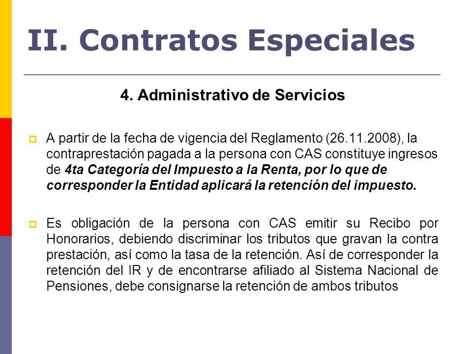 4. Administrativo de Servicios A partir de la fecha de vigencia del Reglamento (26.11.2008), la contraprestación pagada a la persona con CAS constituy