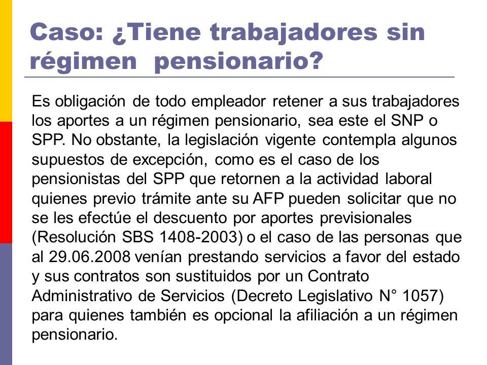 Es obligación de todo empleador retener a sus trabajadores los aportes a un régimen pensionario, sea este el SNP o SPP. No obstante, la legislación vi