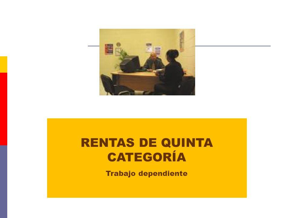 RENTAS DE QUINTA CATEGORÍA Trabajo dependiente