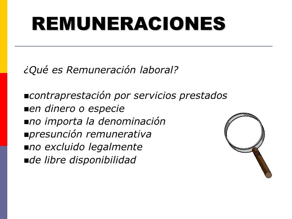¿Qué es Remuneración laboral? contraprestación por servicios prestados en dinero o especie no importa la denominación presunción remunerativa no exclu