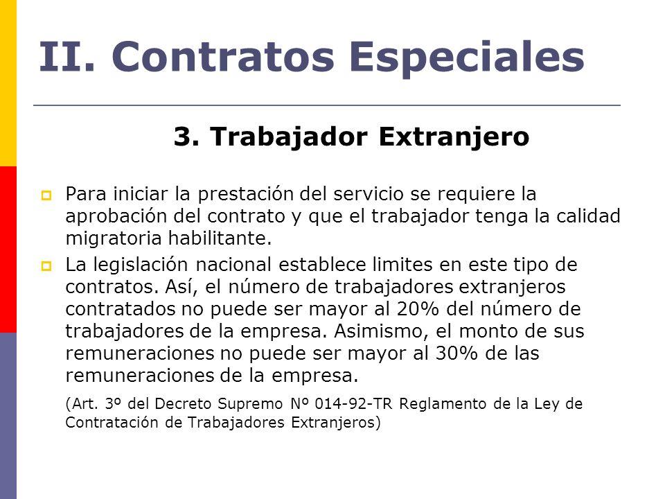 3. Trabajador Extranjero Para iniciar la prestación del servicio se requiere la aprobación del contrato y que el trabajador tenga la calidad migratori