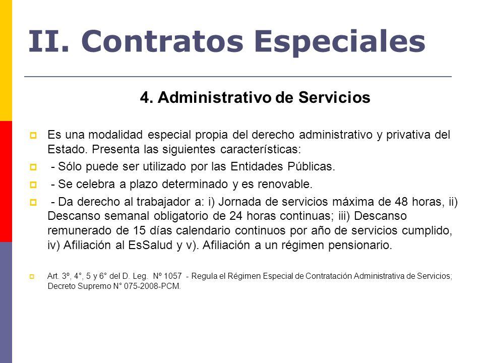 4. Administrativo de Servicios Es una modalidad especial propia del derecho administrativo y privativa del Estado. Presenta las siguientes característ