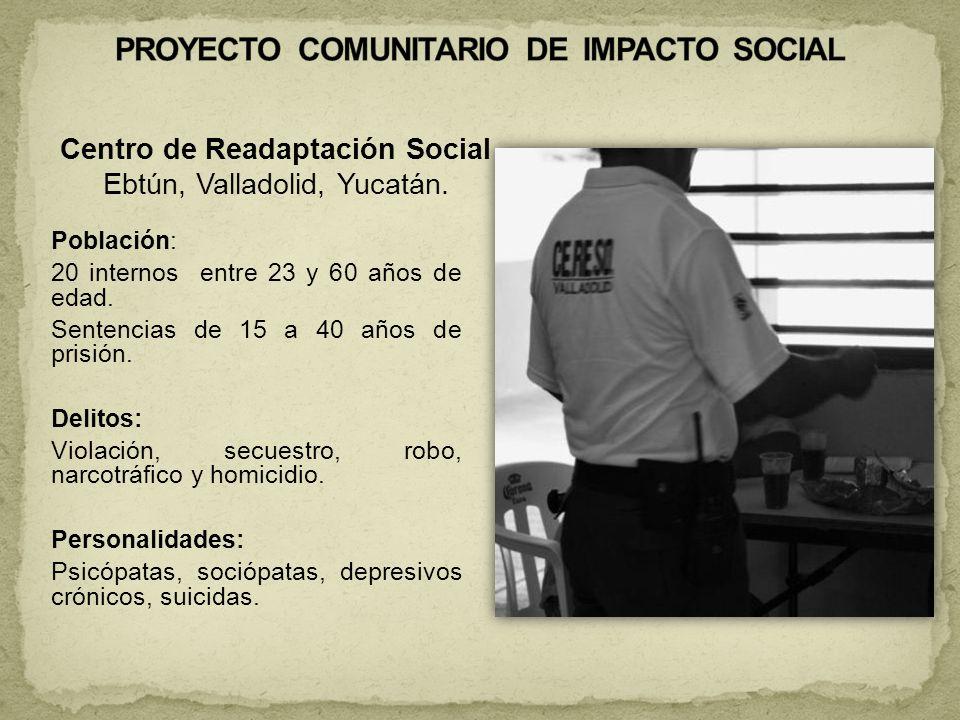Centro de Readaptación Social Ebtún, Valladolid, Yucatán.