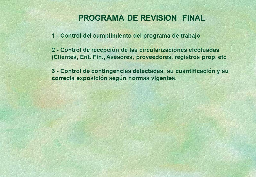 PROGRAMA DE REVISION FINAL 1 - Control del cumplimiento del programa de trabajo 2 - Control de recepción de las circularizaciones efectuadas (Clientes, Ent.
