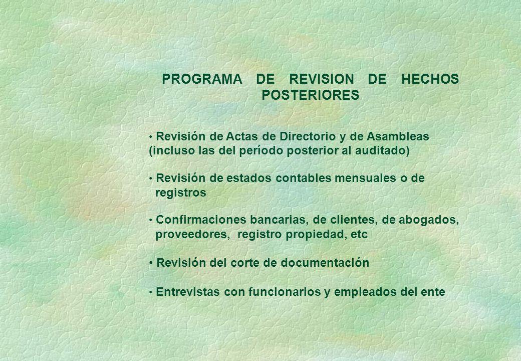 PROGRAMA DE REVISION DE HECHOS POSTERIORES Revisión de Actas de Directorio y de Asambleas (incluso las del período posterior al auditado) Revisión de