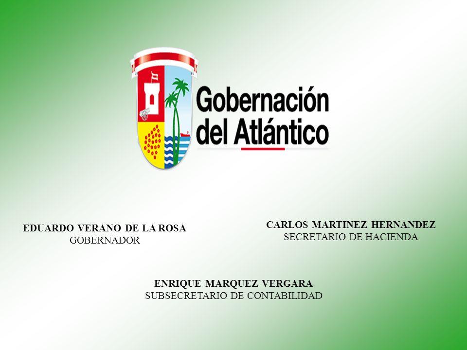 EDUARDO VERANO DE LA ROSA GOBERNADOR CARLOS MARTINEZ HERNANDEZ SECRETARIO DE HACIENDA ENRIQUE MARQUEZ VERGARA SUBSECRETARIO DE CONTABILIDAD