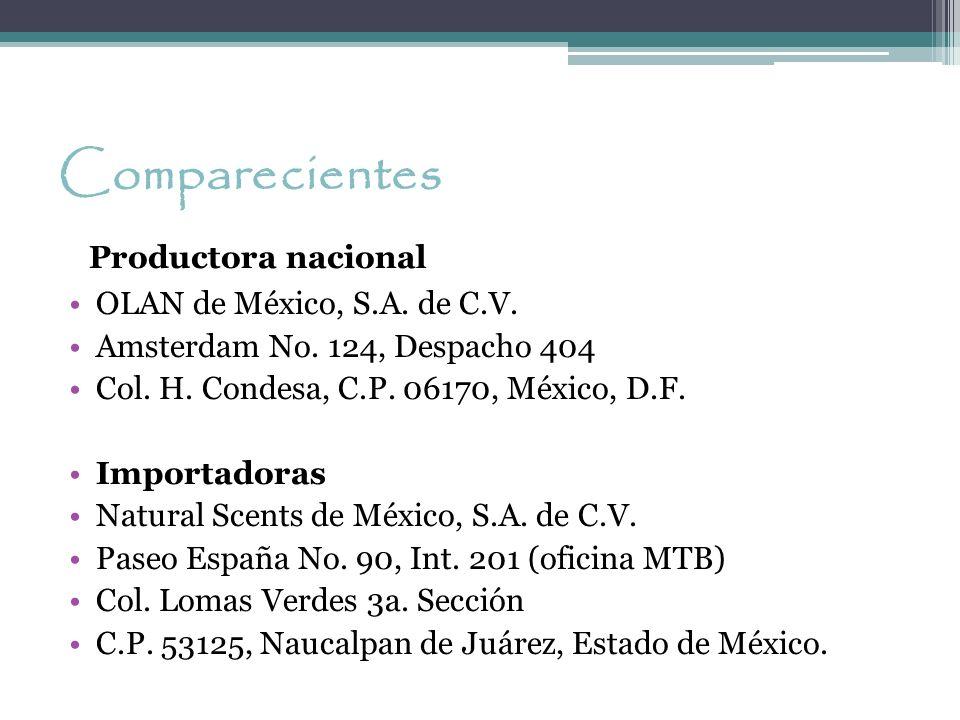 Comparecientes Productora nacional OLAN de México, S.A. de C.V. Amsterdam No. 124, Despacho 404 Col. H. Condesa, C.P. 06170, México, D.F. Importadoras