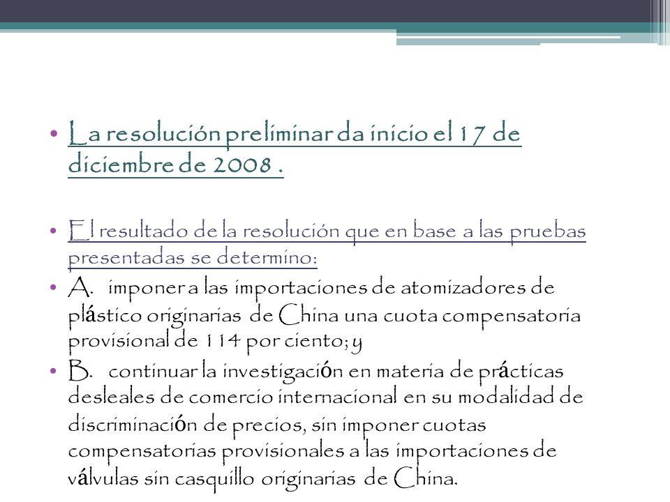 La resolución preliminar da inicio el 17 de diciembre de 2008. El resultado de la resolución que en base a las pruebas presentadas se determino: A.imp