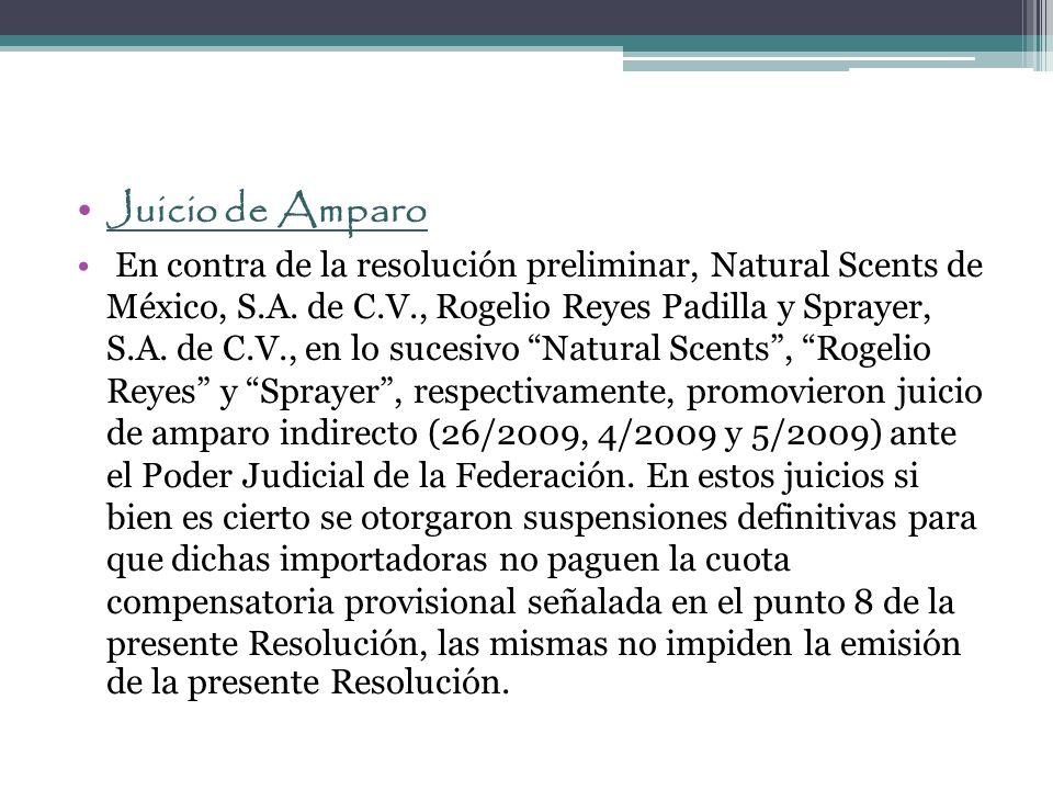 Juicio de Amparo En contra de la resolución preliminar, Natural Scents de México, S.A. de C.V., Rogelio Reyes Padilla y Sprayer, S.A. de C.V., en lo s