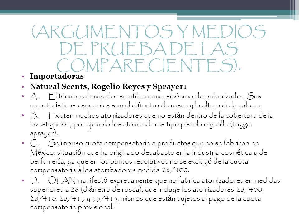 (ARGUMENTOS Y MEDIOS DE PRUEBA DE LAS COMPARECIENTES). Importadoras Natural Scents, Rogelio Reyes y Sprayer: A.El t é rmino atomizador se utiliza como