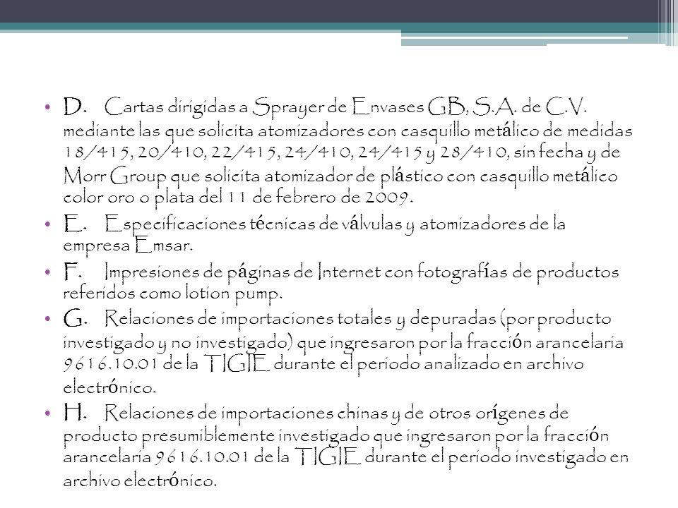 D.Cartas dirigidas a Sprayer de Envases GB, S.A. de C.V. mediante las que solicita atomizadores con casquillo met á lico de medidas 18/415, 20/410, 22
