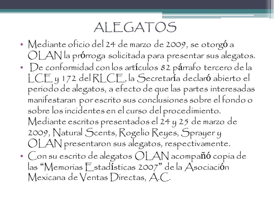 ALEGATOS Mediante oficio del 24 de marzo de 2009, se otorg ó a OLAN la pr ó rroga solicitada para presentar sus alegatos. De conformidad con los art í