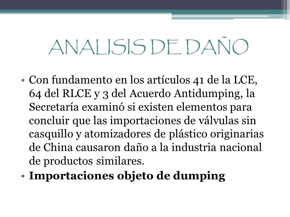 ANALISIS DE DAÑO Con fundamento en los artículos 41 de la LCE, 64 del RLCE y 3 del Acuerdo Antidumping, la Secretaría examinó si existen elementos par
