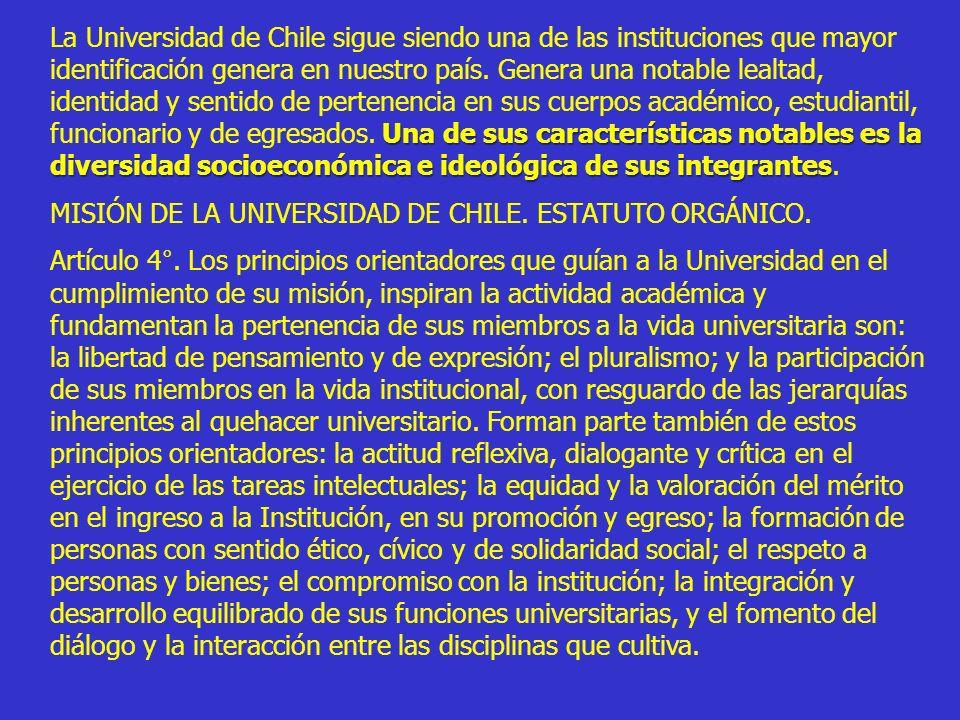 Una de sus características notables es la diversidad socioeconómica e ideológica de sus integrantes La Universidad de Chile sigue siendo una de las in