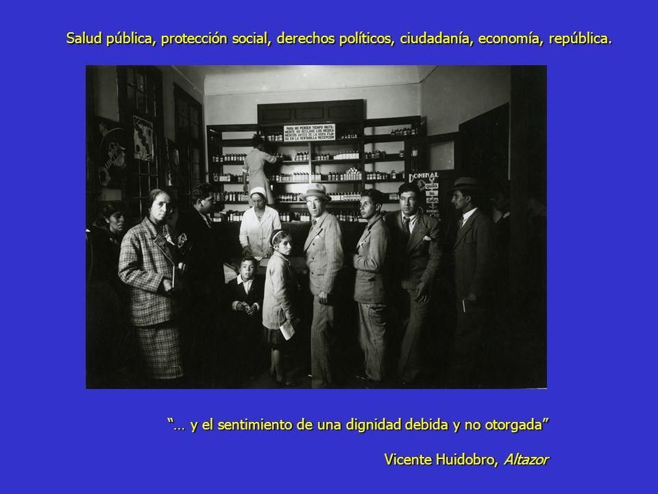 … y el sentimiento de una dignidad debida y no otorgada Vicente Huidobro, Altazor Salud pública, protección social, derechos políticos, ciudadanía, ec