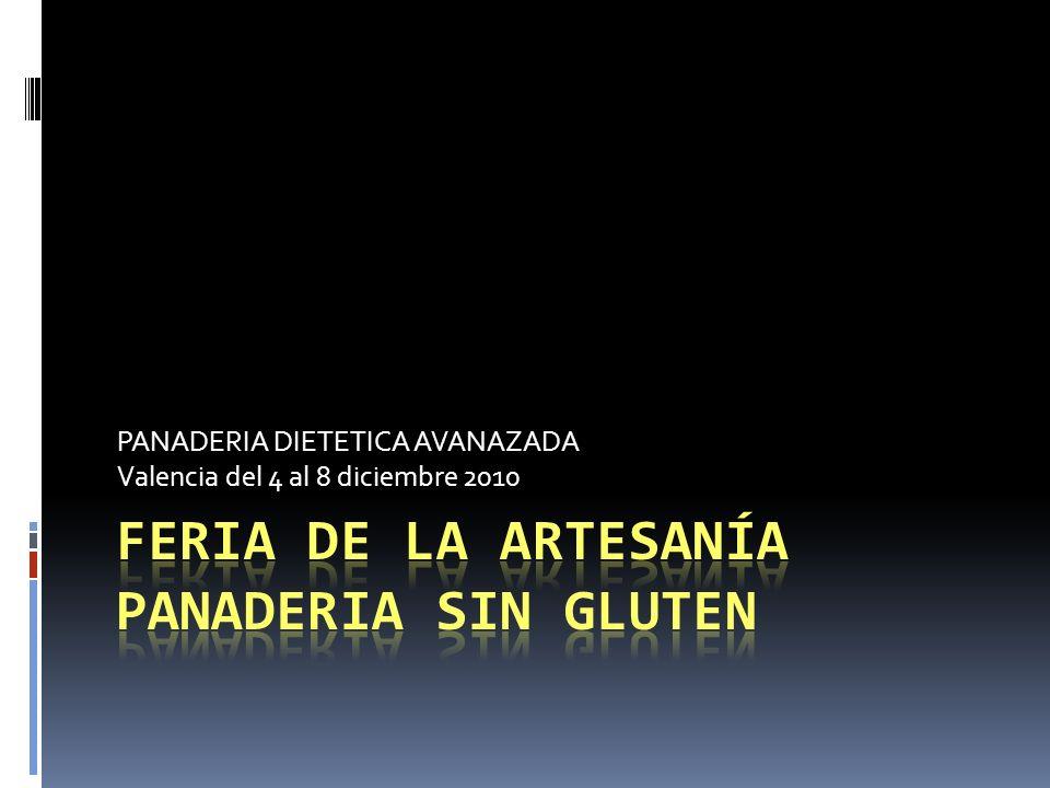 PANADERIA DIETETICA AVANAZADA Valencia del 4 al 8 diciembre 2010