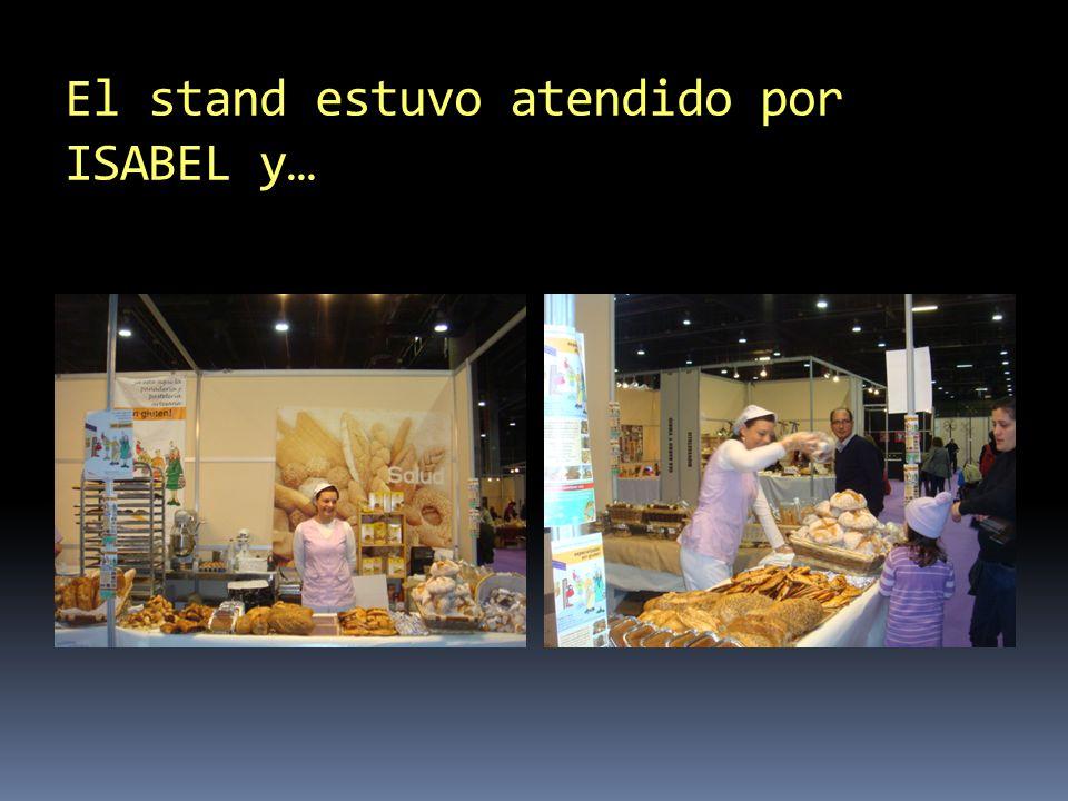 El stand estuvo atendido por ISABEL y…