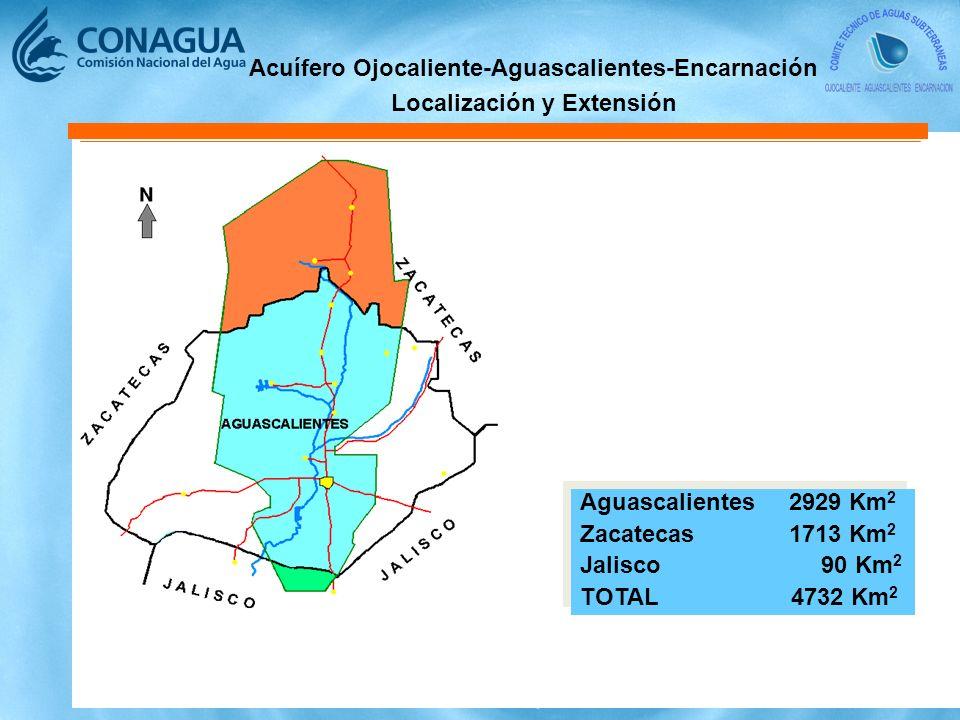 Aguascalientes 2929 Km 2 Zacatecas 1713 Km 2 Jalisco 90 Km 2 TOTAL 4732 Km 2 Aguascalientes 2929 Km 2 Zacatecas 1713 Km 2 Jalisco 90 Km 2 TOTAL 4732 Km 2 Acuífero Ojocaliente-Aguascalientes-Encarnación Localización y Extensión