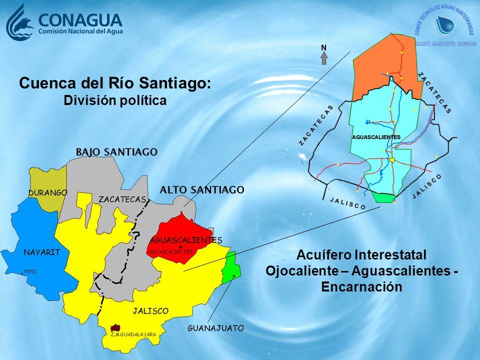 Cuenca del Río Santiago: División política Acuífero Interestatal Ojocaliente – Aguascalientes - Encarnación