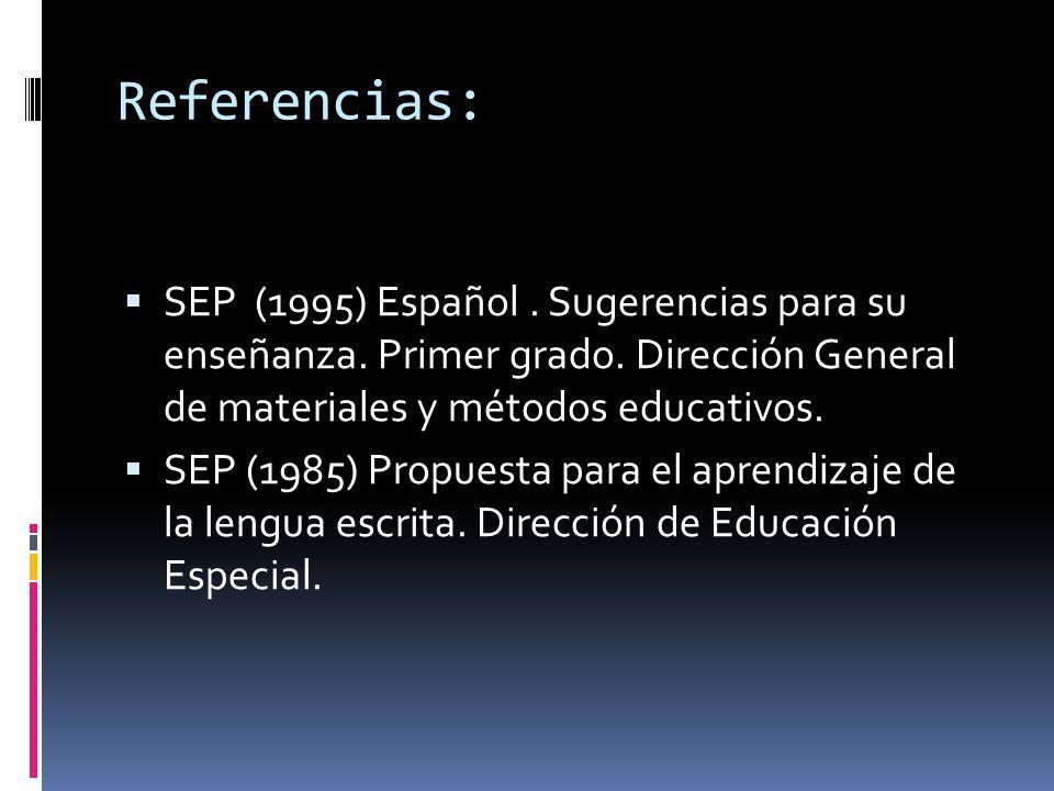 Referencias: SEP (1995) Español.Sugerencias para su enseñanza.