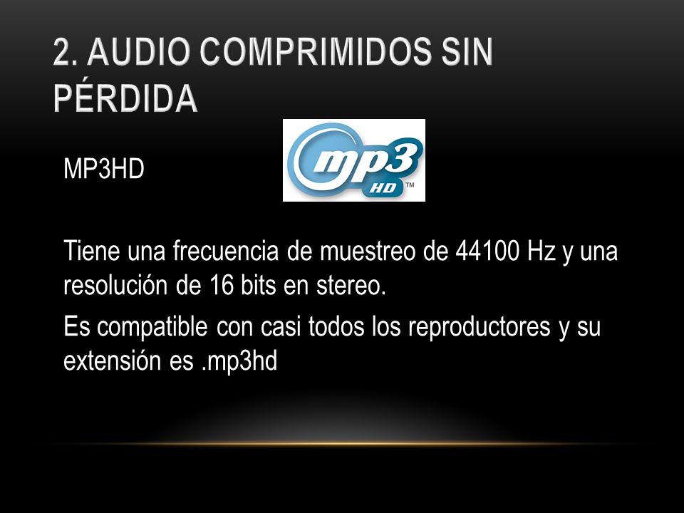 MP3HD Tiene una frecuencia de muestreo de 44100 Hz y una resolución de 16 bits en stereo. Es compatible con casi todos los reproductores y su extensió