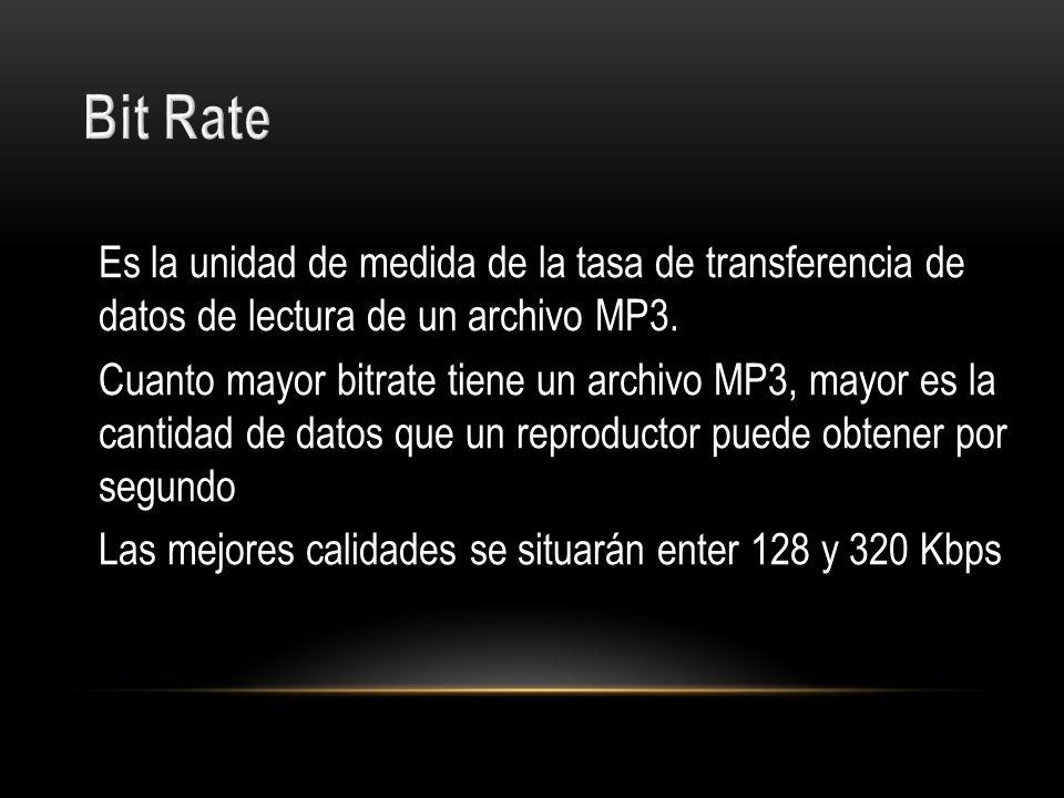 Es la unidad de medida de la tasa de transferencia de datos de lectura de un archivo MP3. Cuanto mayor bitrate tiene un archivo MP3, mayor es la canti