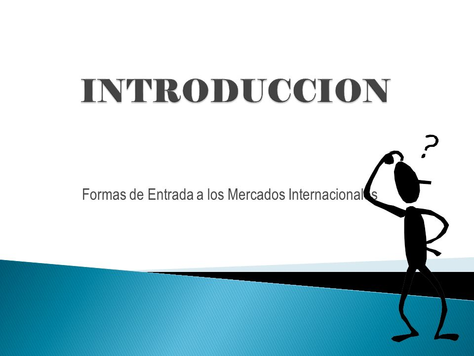 Formas de Entrada a los Mercados Internacionales