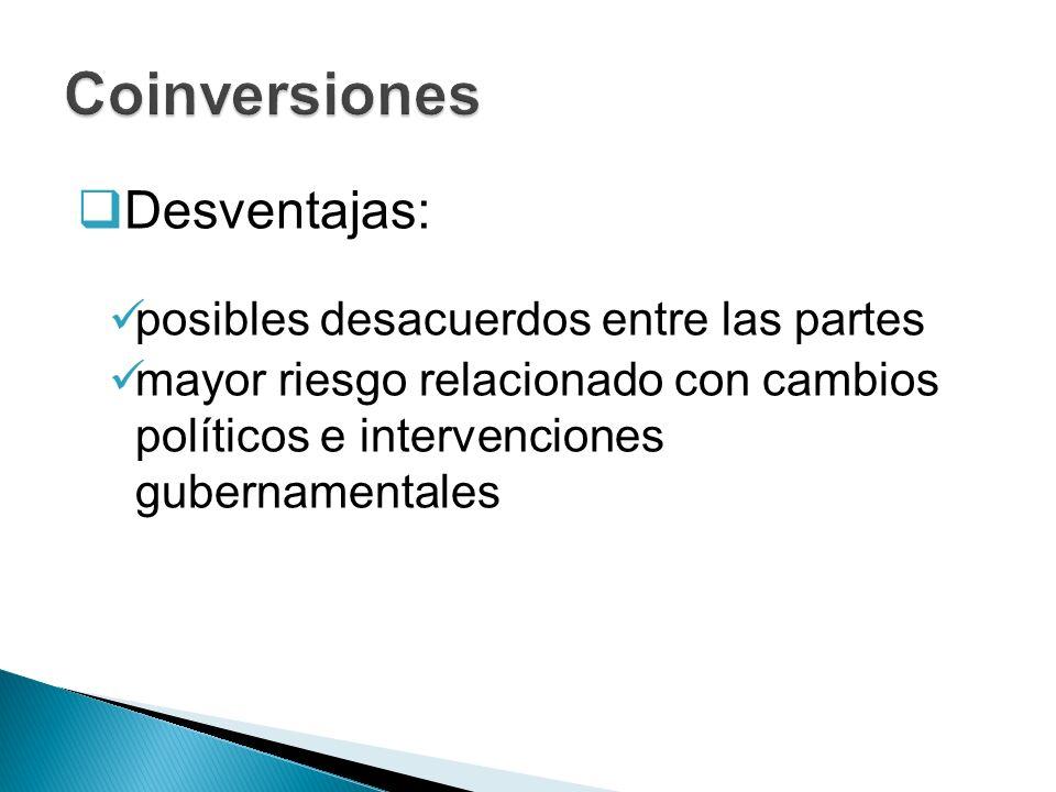 Desventajas: posibles desacuerdos entre las partes mayor riesgo relacionado con cambios políticos e intervenciones gubernamentales