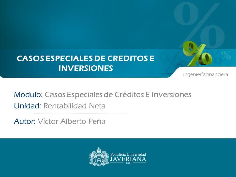 Rentabilidad Neta Las inversiones están sujetas al pago de retención en la fuente y ese pago afecta la tasa efectiva de la inversión.