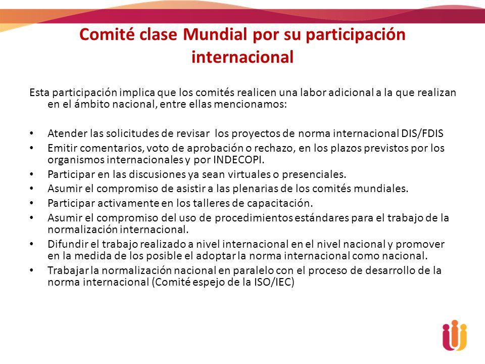 Comité clase Mundial por su participación internacional Esta participación implica que los comités realicen una labor adicional a la que realizan en e
