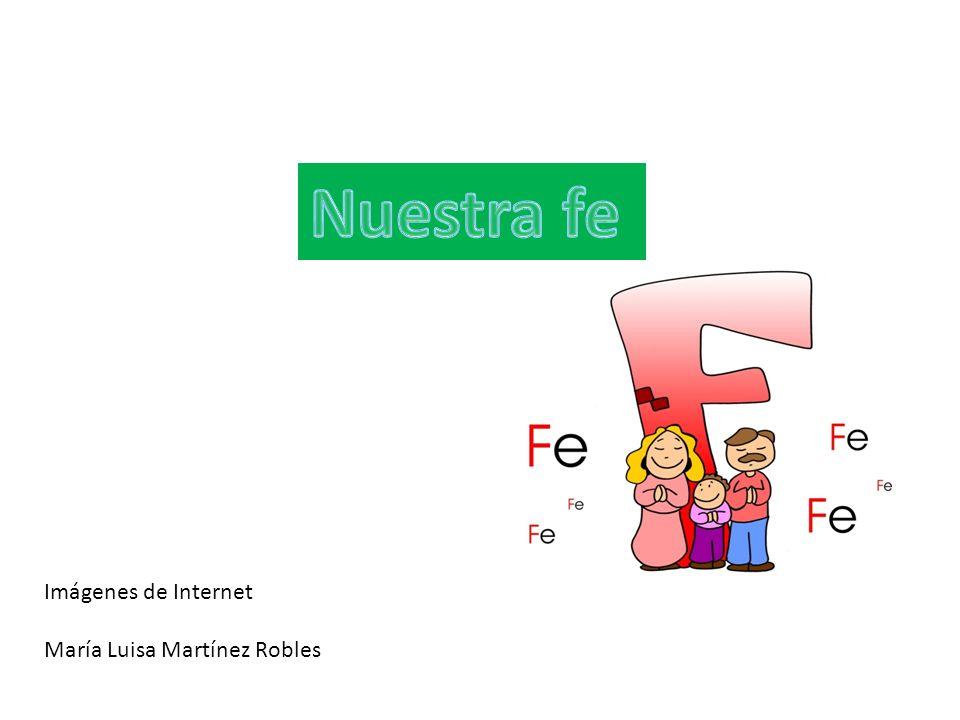 Imágenes de Internet María Luisa Martínez Robles