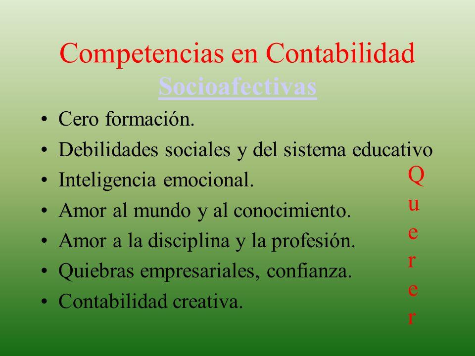 Competencias en Contabilidad Cognitivas Cognitivas Saberes o conocimientos. Conocimientos, no informaciones. Libertad. Instrumentos de Conocimiento. O