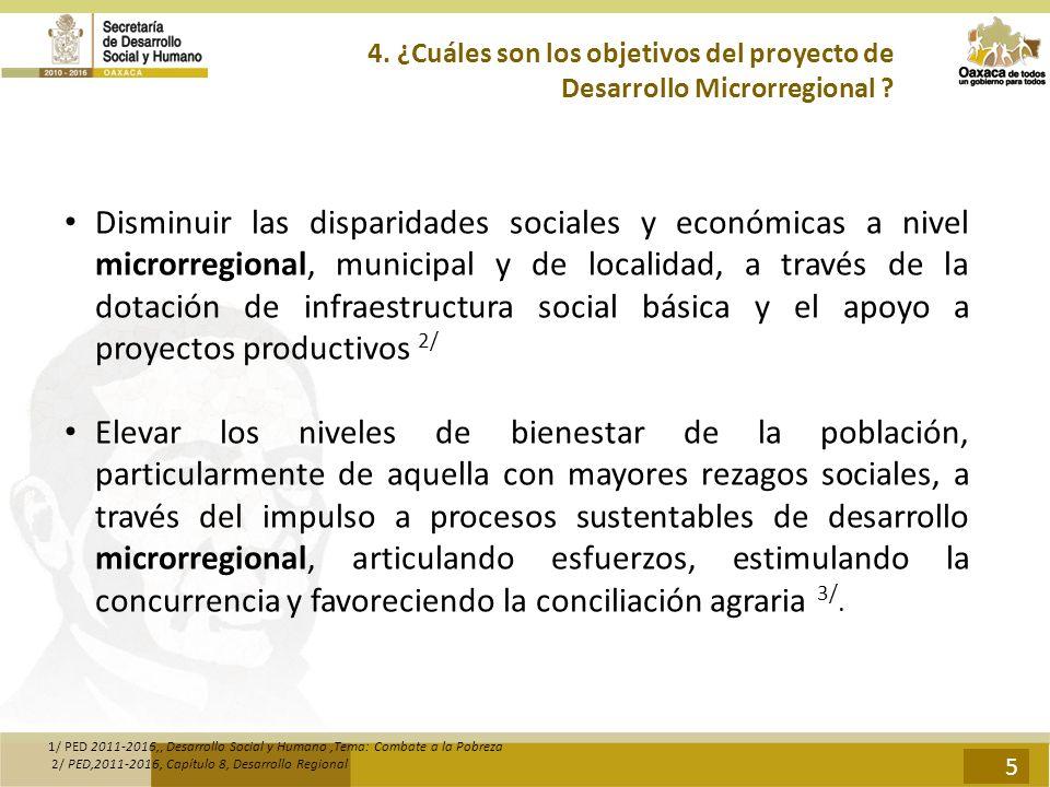 Disminuir las disparidades sociales y económicas a nivel microrregional, municipal y de localidad, a través de la dotación de infraestructura social b