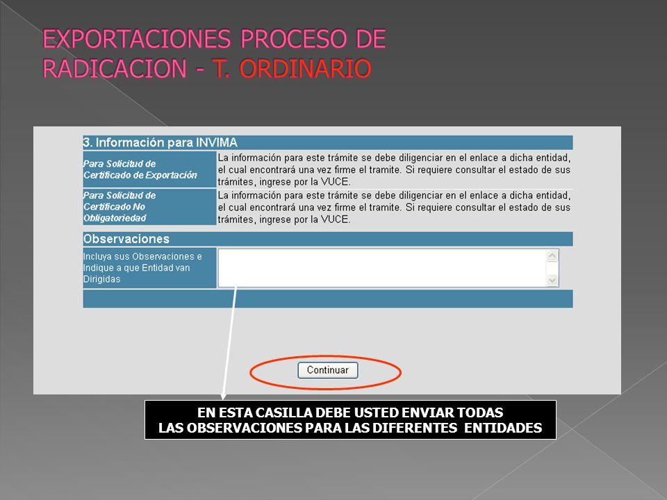 EN ESTA CASILLA DEBE USTED ENVIAR TODAS LAS OBSERVACIONES PARA LAS DIFERENTES ENTIDADES