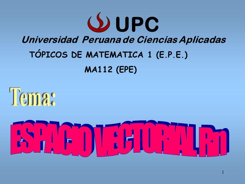 1 Universidad Peruana de Ciencias Aplicadas TÓPICOS DE MATEMATICA 1 (E.P.E.) MA112 (EPE) UPC